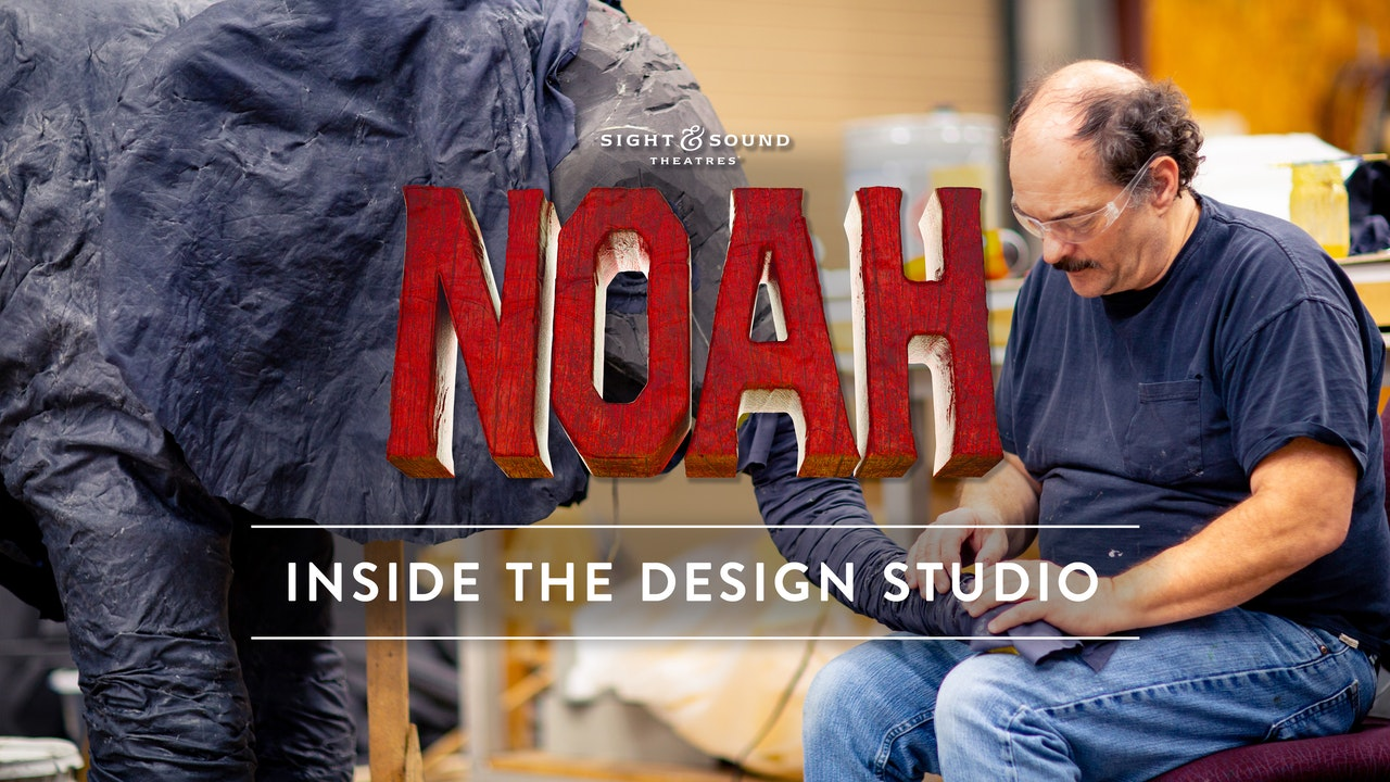 Creating the Show: NOAH