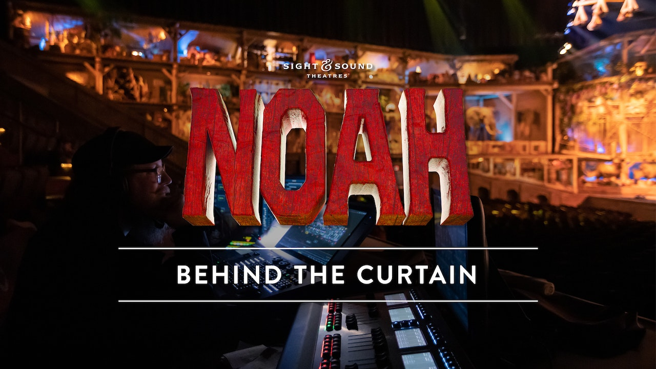 NOAH | Behind the Curtain