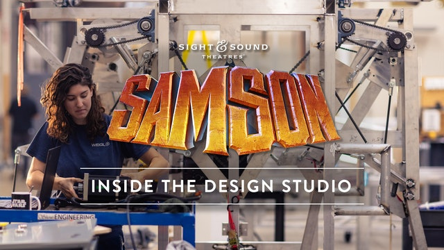 Creating the Show: SAMSON