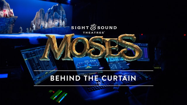 MOSES | Behind the Curtain