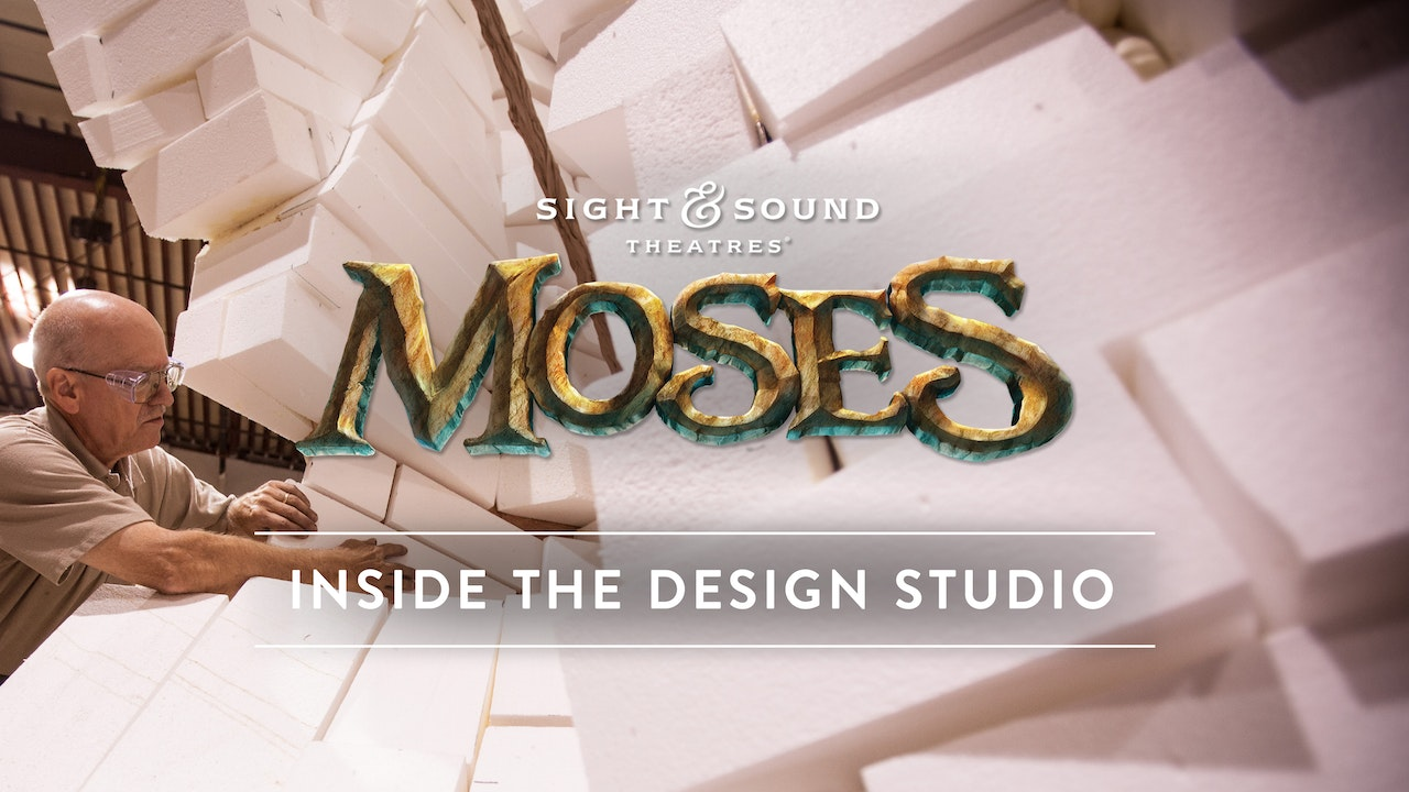 Creating the Show: MOSES