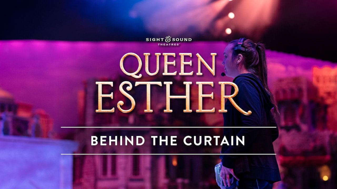 QUEEN ESTHER | Behind the Curtain