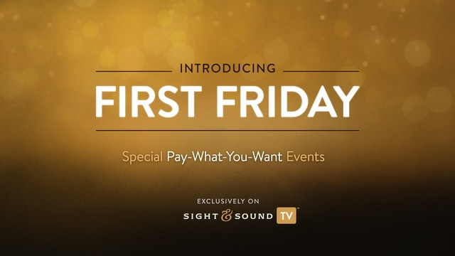 First Friday Special Events (Pay-What-You-Want)