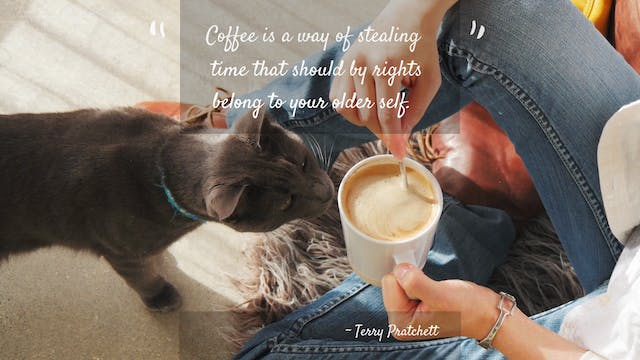 Wake up and Smell the Coffee (Quotes)...
