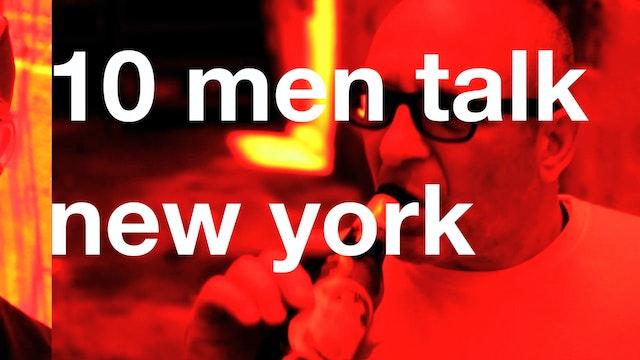 Ten Men Talk New York