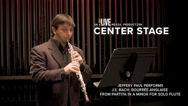 Jeffery Paul Performs: Bourrée anglaise from Partita in A minor for Solo Flute