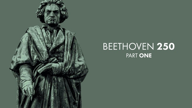 BEETHOVEN 250 - PART ONE