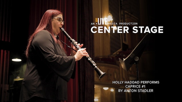 Holly Haddad Performs: Stadler's Caprice #1