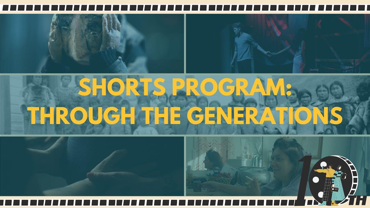 Shorts Program: Through the Generations + Q&A
