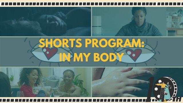 Shorts Program: In My Body + Q&A