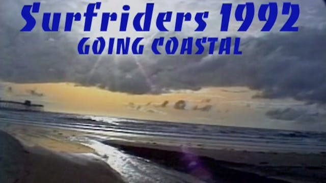 Surfriders 1992 GOING COASTAL