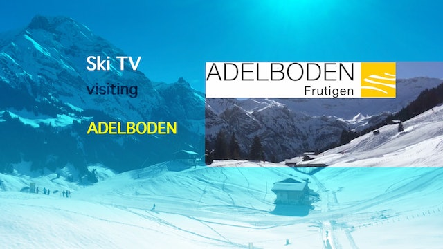 SKI TV® visiting Adelboden