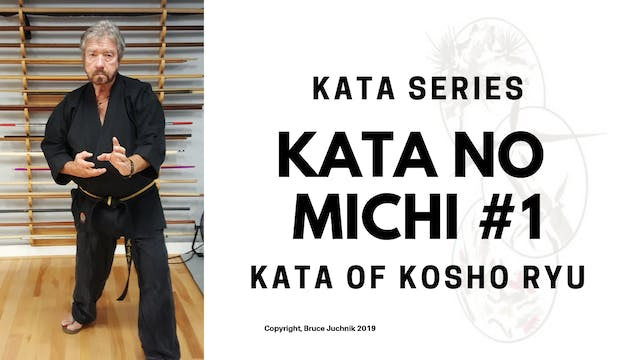 Kata no Michi #1 - Kata of Kosho Ryu