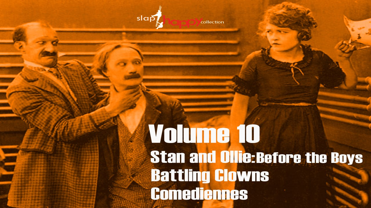 SlapHappy Collection: Volume 10: Stan and Ollie: Before the Boys, Battling Clowns, Comediennes