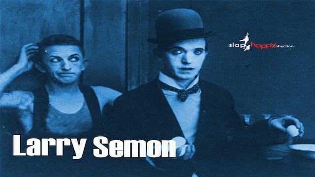 SlapHappy Collection: Larry Semon