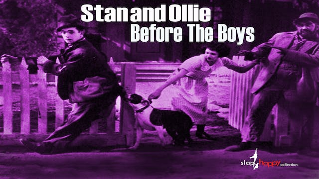 SlapHappy Collection: Stan and Ollie: Before the Boys
