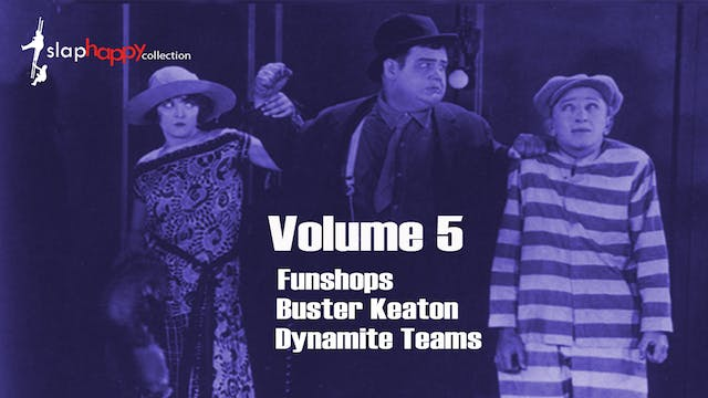 SlapHappy Collection Volume 5: Funshops, Buster Keaton, Dynamite Teams