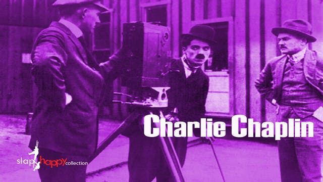 SlapHappy Collection: Charlie Chaplin