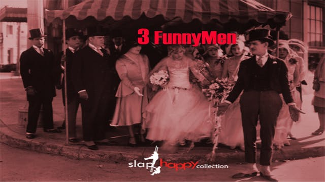 SlapHappy Collection: Three Funnymen
