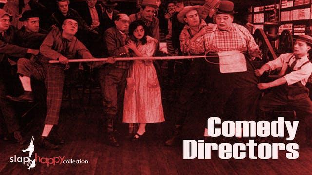 SlapHappy Collection: Comedy Directors