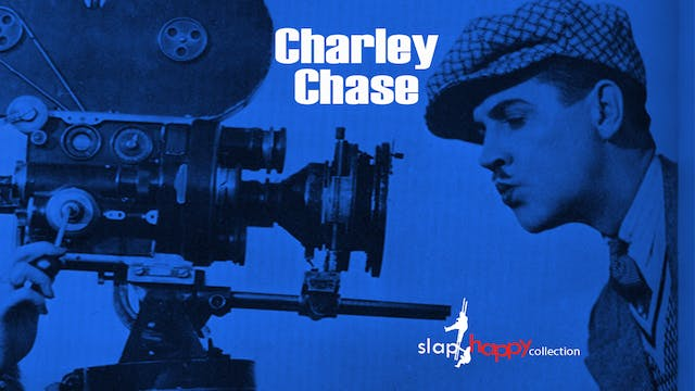 SlapHappy Collection: Charley Chase
