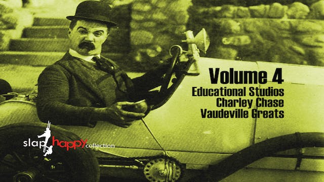 SlapHappy Collection Volume 4: Educational Studios, Charley Chase, Vaudeville Greats