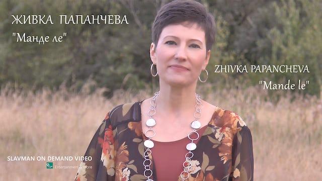 Zhivka Papancheva | Mande le