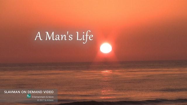 A MAN'S LIFE