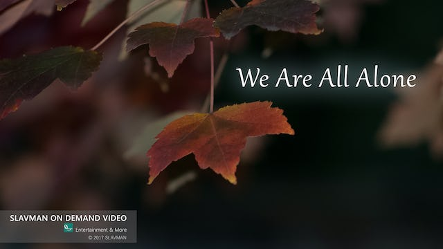 We Are All Alone