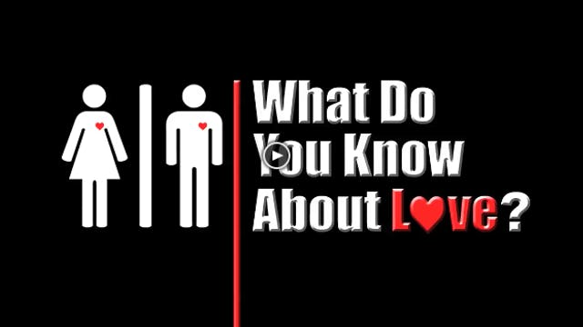 What Do You Know About Love