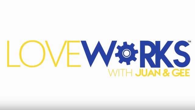 Love Works wth Juan and Gee