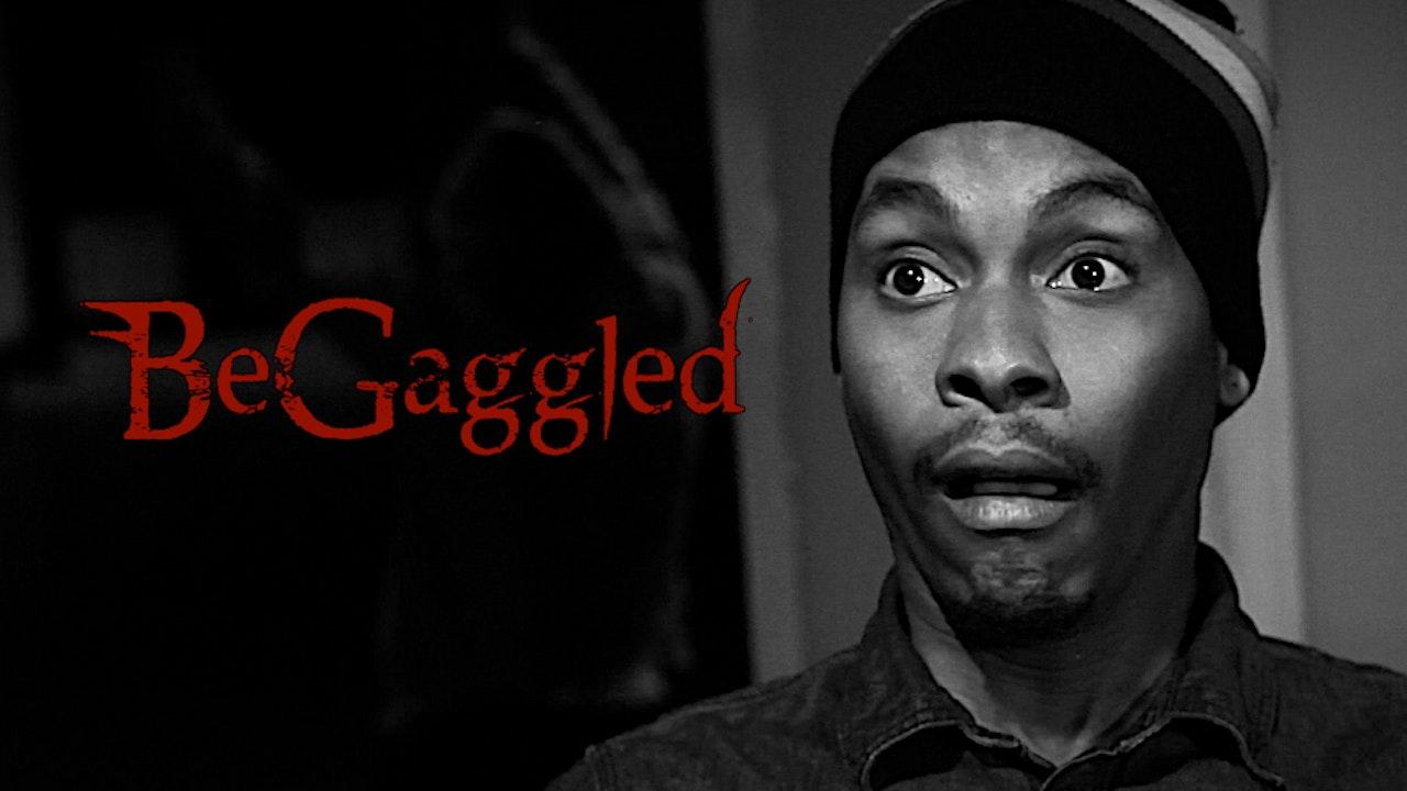 BeGaggled