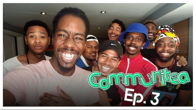 Communitea - EP. 3