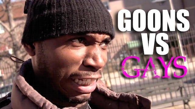 Goons vs Gays