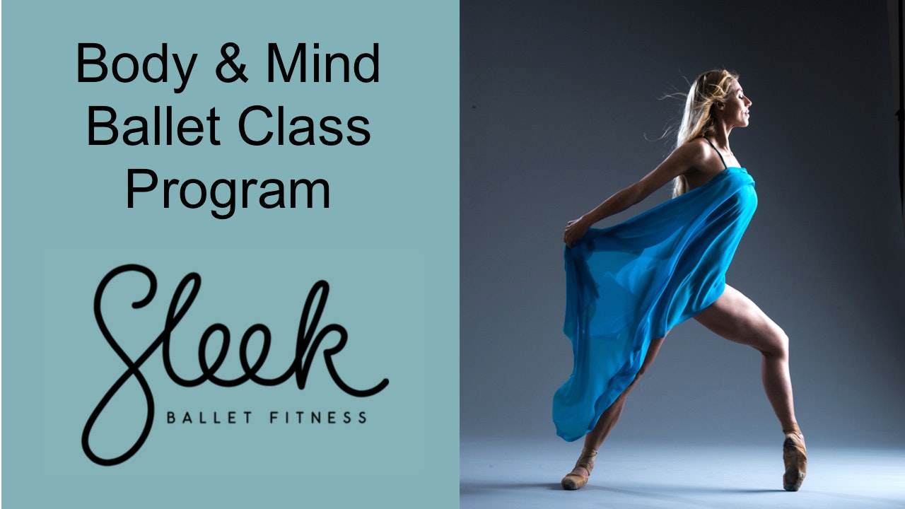 NEW Body & Mind Ballet Class Program