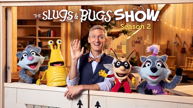 The Slugs & Bugs Show (Season 2) PRE-ORDER