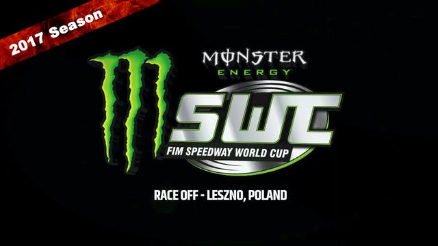 2017 MONSTER ENERGY FIM SPEEDWAY WORLD CUP RACE OFF