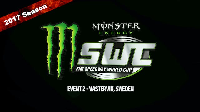 2017 MONSTER ENERGY FIM SPEEDWAY WORLD CUP EVENT 2