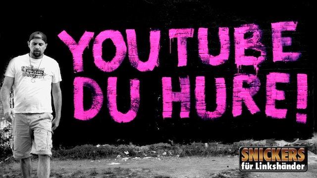 YouTube du Hure (unzensiert)