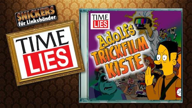 TIME LIES - Adolfs Trrrickfilmkiste