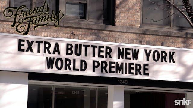 A Trip Inside Extra Butter