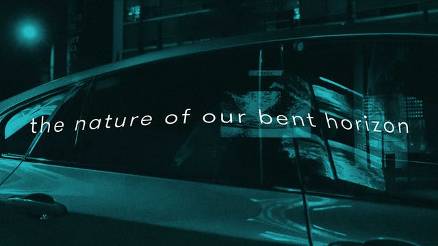 the nature of our bent horizon