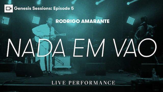 Genesis Sessions   Rodrigo Amarante: Nada Em Vao