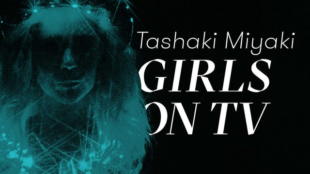"""GirlsOnTV"" - Tashaki Miyaki"