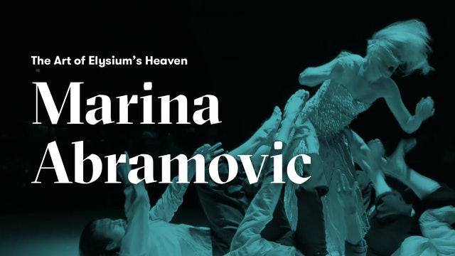 The Art of Elysium's Heaven | Marina Abramovic