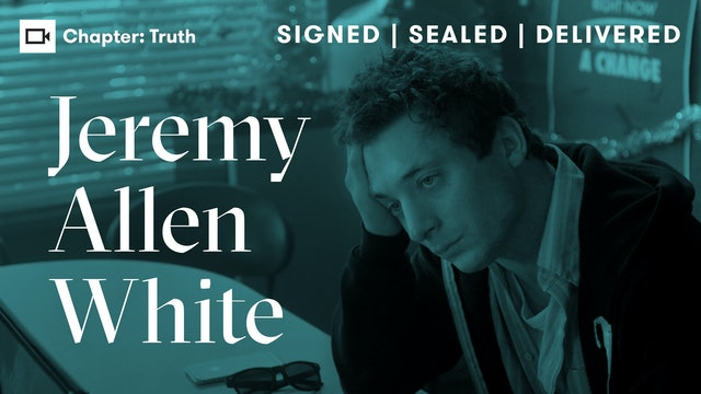 Jeremy Allen White | Chapter: Truth