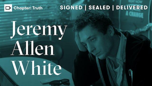 Jeremy Allen White   Chapter: Truth