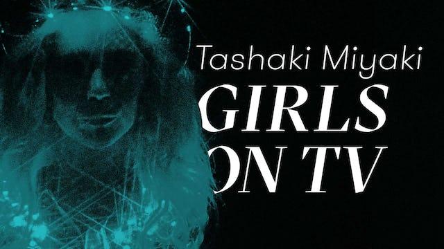 """GirlsOnTv"" | Tashaki Miyaki"