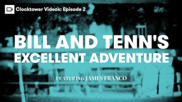 Clocktower Videos | Bill and Tenn's Excellent Adventure