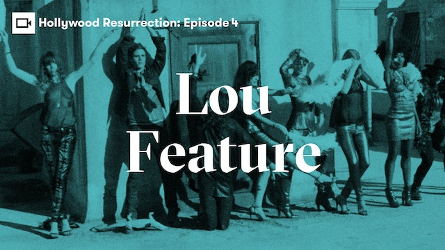 Hollywood Resurrection Series | Episode 4: Lou Feature
